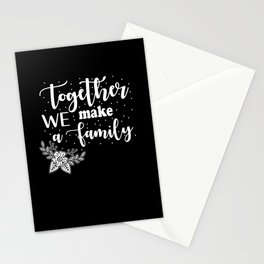 Family Together We make A Family Stationery Cards