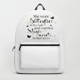 She wore butterflies in her hair and carried magic secrets in her eyes Arundhati Roy Quote Backpack
