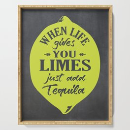 When Life gives You Limes just add Tequilla Serving Tray