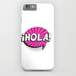 "Say ""HI"" in spanish in retro pop art style iPhone Case"