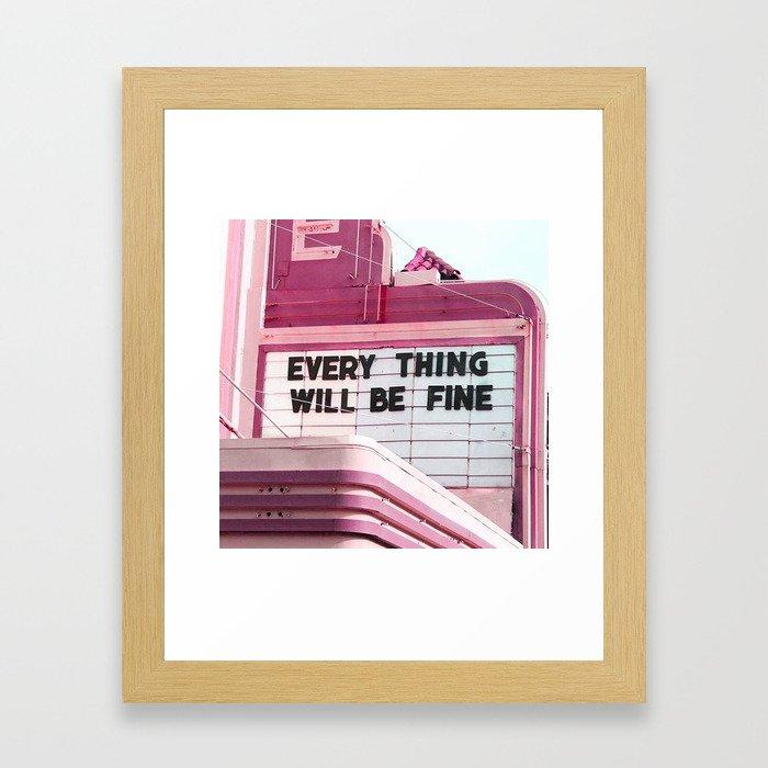 Every Thing Will Be Fine Gerahmter Kunstdruck