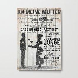 Mother AN MEINE MUTTER Metal Print
