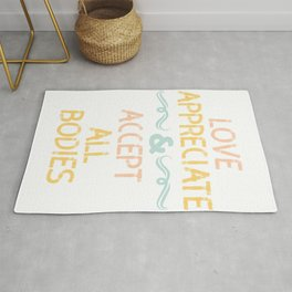 """""""Love Appreciate And Accept All Bodies"""" tee design. Stay inspired and positive with this cute tee!  Rug"""