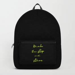 Make Them Stop And Stare - Quirky Caption Backpack