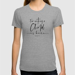 Unto us a Child is Born T-shirt