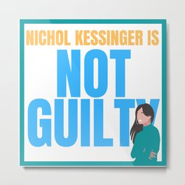 Chris Watts Nichol Kessinger Is Not Guilty Statement Opinion Metal Print
