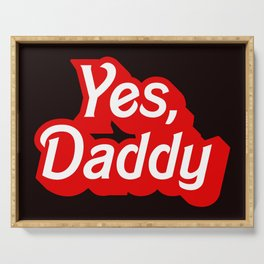 Yes Daddy DDLG Dom Sub Design Serving Tray