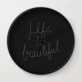 Life is beautiful, super beautiful, incredibly beautiful. Wall Clock