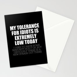 My Tolerance For Idiots Is Extremely Low Today Stationery Cards