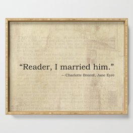 Reader I Married Him, Jane Eyre Conclusion Quote Serving Tray