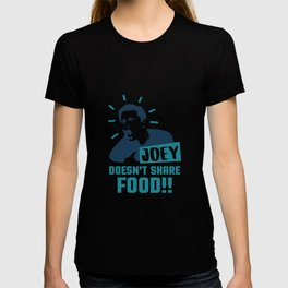 TV Show Friends Joey Doesn't Share Food T-shirt