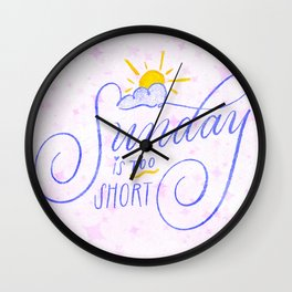 Sunday is Too Short Wall Clock