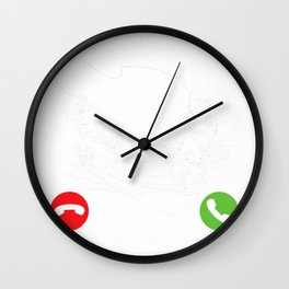 Fishing Gift - Sorry I Missed Your Call I Was On Other Line T-Shirt Wall Clock