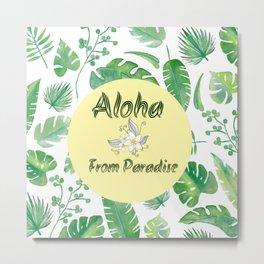 Aloha - from paradise (: Metal Print