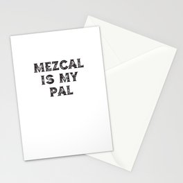 Mezcal Is My Pal Stationery Cards