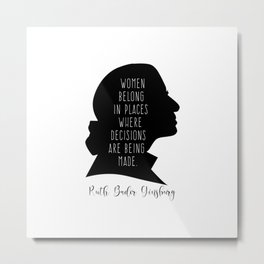Women Belong In All Places where decisions are being made. Metal Print