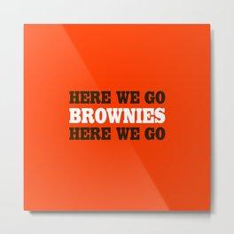 Here We Go Brownies Here We go Metal Print