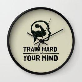 Train Hard Your Mind Wall Clock