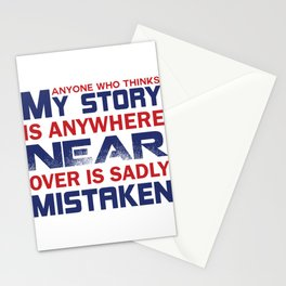 Anyone Who Thinks My Story Stationery Cards