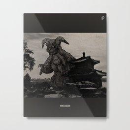 King Ca3sar Monster March Metal Print