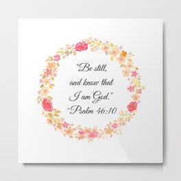 Be Still Bible Verse (Psalm 46:10) Metal Print
