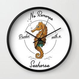 No Remorse Drinkin' with a Seahorse Wall Clock