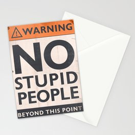 Funny warning sign, No stupid people beyond this point,  safety hazard sign, warning signal Stationery Cards