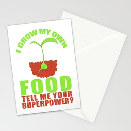I Grow My Own Food Tell Me Your Superpower Stationery Cards