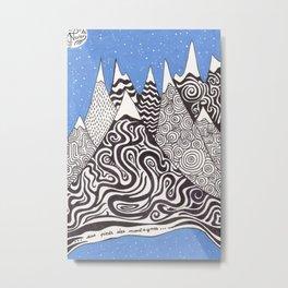 AUX PIEDS DES MONTAGNES Metal Print