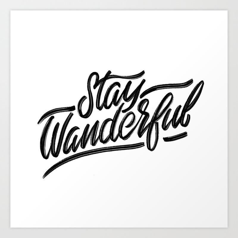 Stay Wanderful Art Print By Johnsuder Society6