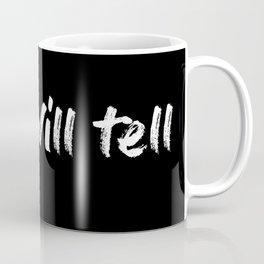 time will tell Coffee Mug