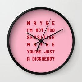 maybe i'm not too sensitive Wall Clock