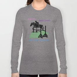 Eyes Up! Heels Down! & Just Jump It! Equestrian Long Sleeve T-shirt