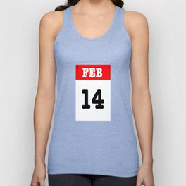 VALENTINES DAY 14 FEB - A SUBTLE REMINDER - A DATE TO BE REMEMBERED! Unisex Tank Top