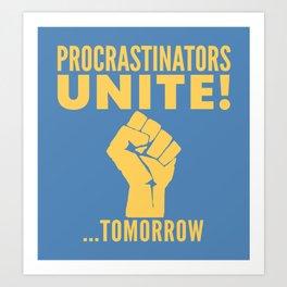 Procrastinators Unite Tomorrow (Blue) Kunstdrucke