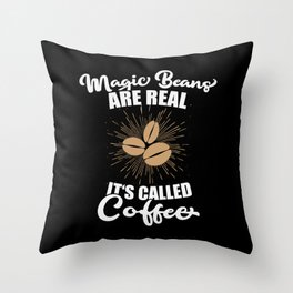 Magic Beans are Real. It's called Coffee. Throw Pillow