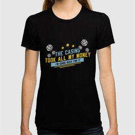 Casino Theme Gifts: The Casino Took All My Money T-shirt
