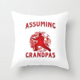 Martial Arts Self Defense Meditate Yoga Assuming I Was Like Most Grandpa Tai Chi Gift Throw Pillow