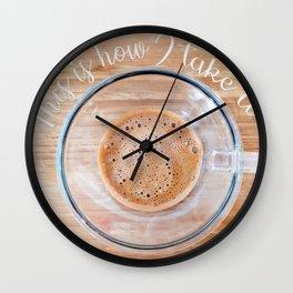 How I  take it coffee cup Wall Clock