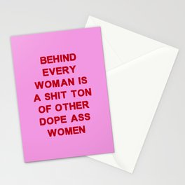 Behind every woman is a shit ton of other dope ass women Stationery Cards