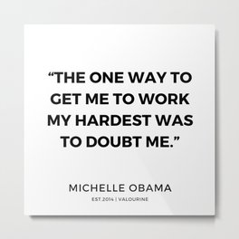 11 | 191112 |  Michelle Obama Quotes Metal Print