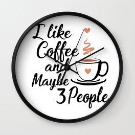 I like coffee Wall Clock