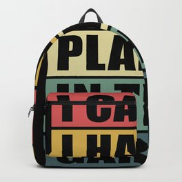I can't I have plans in the garage Backpack