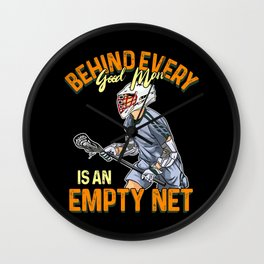 Lacrosse Player Behind Every Good Man Is An Empty Net Wall Clock