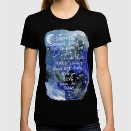 Light and Darkness - Love Can Do That - Famous Quote - Equal Rights - Night Sky T-shirt