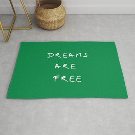 Dreams are free 2- green Rug