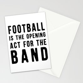 Football is the Opening Act for the Band Stationery Cards