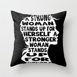 A Strong Woman Stands Up Gift Throw Pillow