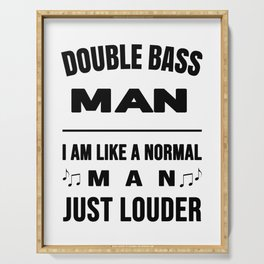 Double Bass Man Like A Normal Man Just Louder Serving Tray