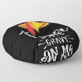 Pour Some Gravy Turkey Thanksgiving Family Party Floor Pillow